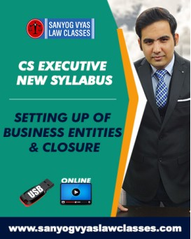 CS EXECUTIVE NEW SYLLABUS -SETTING UP OF BUSINESS ENTITIES & CLOSURE